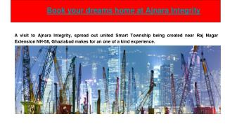 Book your dreams home at Ajnara Integrity