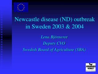 Newcastle disease ND outbreak  in Sweden 2003  2004