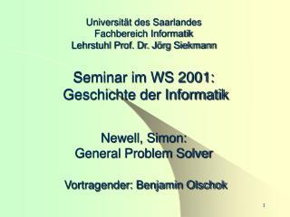 Universit t des Saarlandes Fachbereich Informatik Lehrstuhl Prof. Dr. J rg Siekmann   Seminar im WS 2001:  Geschichte de