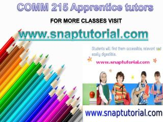 COMM 215 Apprentice tutors/snaptutorial