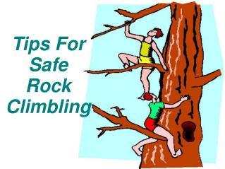 Tips For Safe Rock Climbing