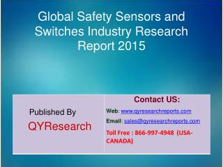 Global Safety Sensors and Switches Market 2015 Industry Insights, Study, Forecasts, Outlook, Development, Growth, Overvi