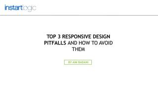 Top 3 Responsive Design Pitfalls and How to Avoid Them