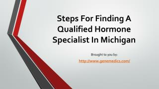 Steps For Finding A Qualified Hormone Specialist In Michigan