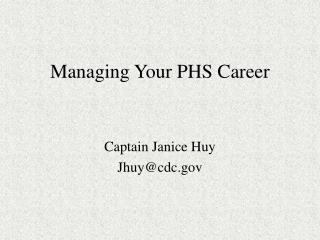 Managing Your PHS Career