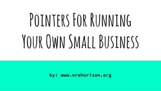 Pointers For Running  Your Own Small Business