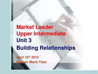Market Leader Upper Intermediate  Unit 3 Building Relationships