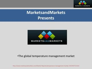 Temperature Management Market - Global Forecasts & Trends to 2019