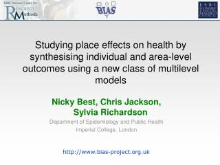 Nicky Best, Chris Jackson, Sylvia Richardson  Department of Epidemiology and Public Health Imperial College, London