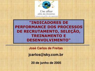 Jos  Carlos de Freitas  jcarlossky.br
