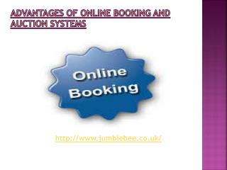 ADVANTAGES OF ONLINE BOOKING AND AUCTION SYSTEMS