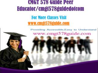 CMGT 578 Guide Peer Educator/cmgt578guidedotcom