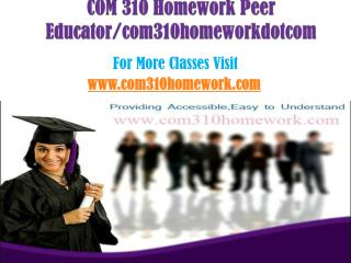 COM 310 Homework Peer Educator/com310homeworkdotcom