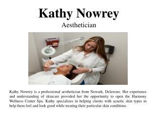 Kathy Nowrey-Aesthetician