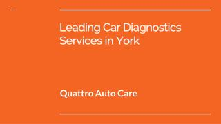 Best Car Diagnostics Services in York At Quattro Auto Care