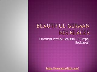 Beautiful German Necklaces