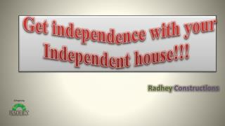 Get independence with your independent house