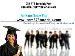 COM 373 Tutorial Peer Educator/com373tutorial.com