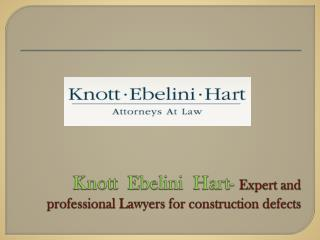Knott  Ebelini  Hart- Expert and professional Lawyers for construction defects