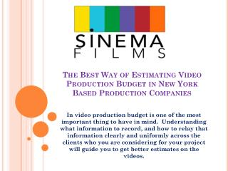 The best way of estimating video production budget in new york based production companies
