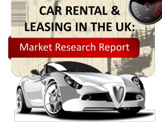 Market Research Report - Car Rental & Leasing in the UK