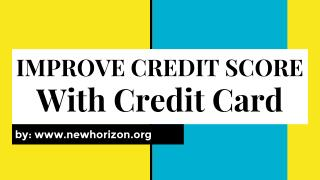 Improve Credit Score With Credit Card