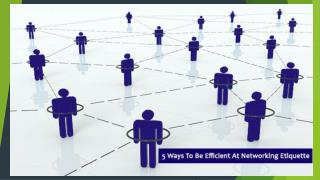 5 Ways To Be Efficient At Networking Etiquettes