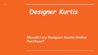 Should I try Designer Kurtis Online Purchase?