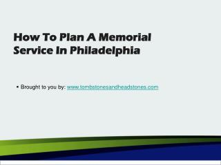 How To Plan A Memorial Service In Philadelphia