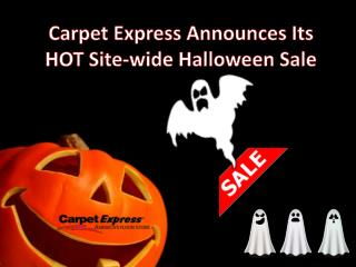 Carpet Express Announces Its HOT Site-Wide Halloween Sale