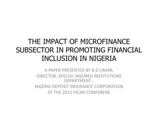 THE IMPACT OF MICROFINANCE SUBSECTOR IN PROMOTING FINANCIAL INCLUSION IN NIGERIA