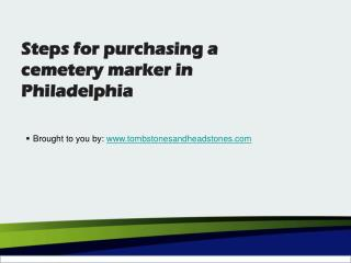 Steps for purchasing a cemetery marker in Philadelphia