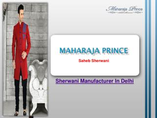 Sherwani Manufacturer In Delhi