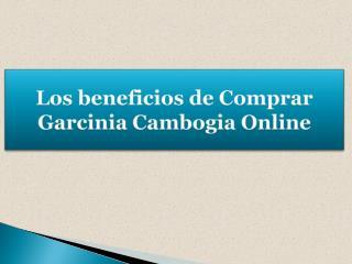 Los beneficios de Comprar Garcinia Cambogia Online