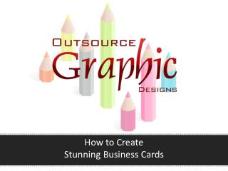 How to Create Stunning Business Cards