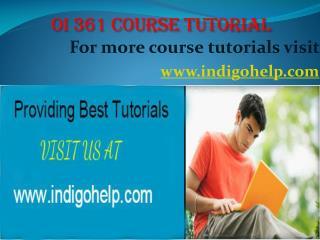 OI 361 expert tutor/ indigohelp