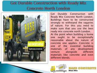 Get Durable Construction with Ready Mix Concrete North London