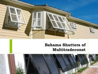 Bahama Shutters of Multitradeconst