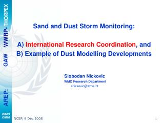Sand and Dust Storm Monitoring:  A International Research Coordination, and  B Example of Dust Modelling Developments
