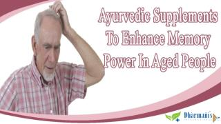 Ayurvedic Supplements To Enhance Memory Power In Aged People