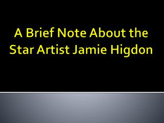 Music Artists - Jamie Higdon