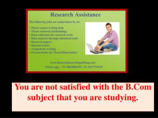 You are not satisfied with the B.Com subject that you are studying.
