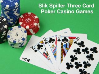 Slik Spiller Three Card Poker Casino Games