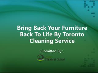 Bring Back Your Furniture Back To Life By Toronto Cleaning Service