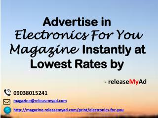 Advertising in Electronics For You Magazine through releaseMyAd.