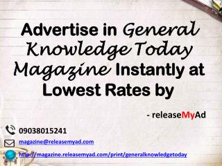 Advertising in General Knowledge Today Magazine through releaseMyAd.