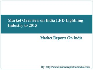 Market Overview on India LED Lightning Industry to 2015