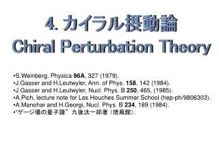4.  Chiral Perturbation Theory