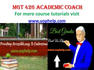 MGT 426 ACADEMIC COACH UOPHELP