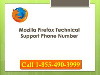 Call 1-855-490-3999 Mozilla Firefox Technical Support Phone Number